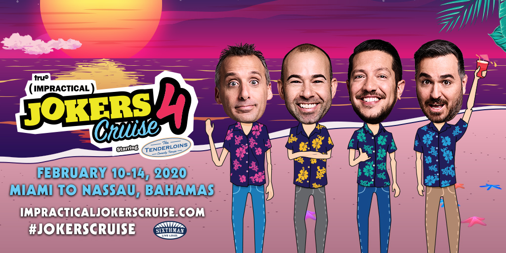 IMPRACTICAL JOKERS CRUISE 4 - Miami to Nassau, Bahamas Feb 10-14, 2020