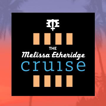 The Melissa Etheridge Cruise IV